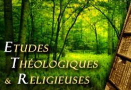 La revue Etudes Théologiques et Religieuses